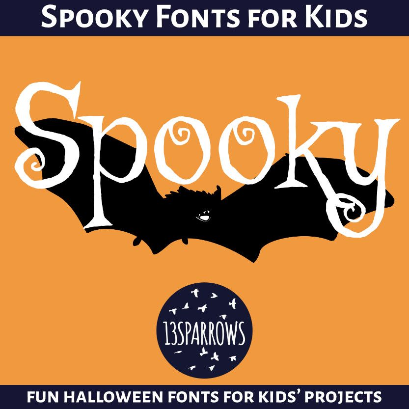 Spooky Fonts For Kids Fun To Use At Halloween Or Other Times 13sparrows