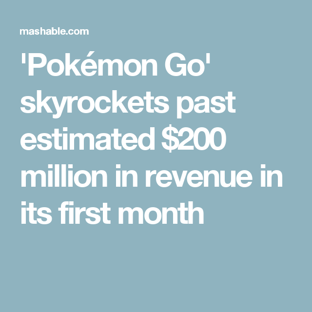 'Pokémon Go' skyrockets past estimated $200 million in revenue in its first month