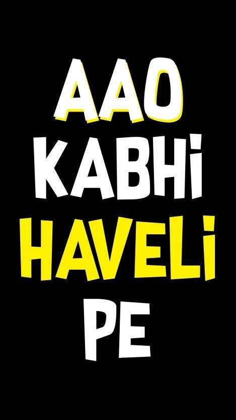 Aao Kabhi Haveli Pe Iphone Wallpaper Funny Quotes Wallpaper