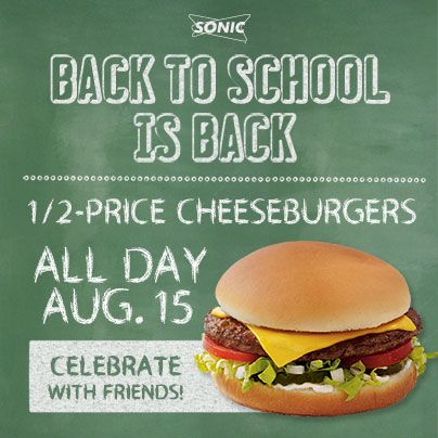 Sonic Burger 1 2 Off Burgers Today Sonic Drive In Cheeseburger Sonic Burger