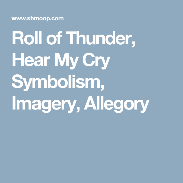 Roll Of Thunder Hear My Cry Symbolism Imagery Allegory Novel