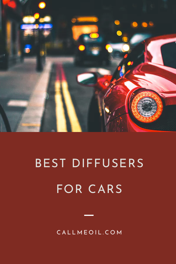 10 Best Essential Oil Car Diffusers Their Reviews Updated 2018