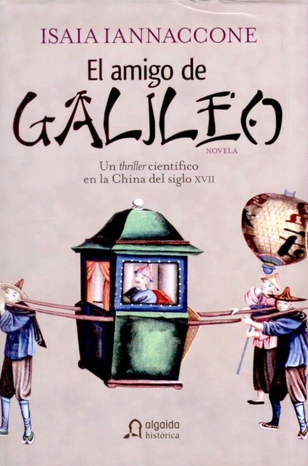 El Amigo De Galileo De Isaia Iannaccone Matemolivares Libros