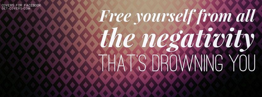 Get this Free Yourself From All The Negativity Facebook Covers for ...