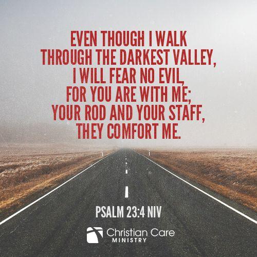 Psalm 23 4 Niv Even Though I Walk Through The Darkest Valley I