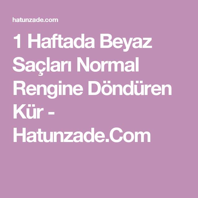 1 Haftada Beyaz Saclari Normal Rengine Donduren Kur Hatunzade Com Hair Remedies Health Hair