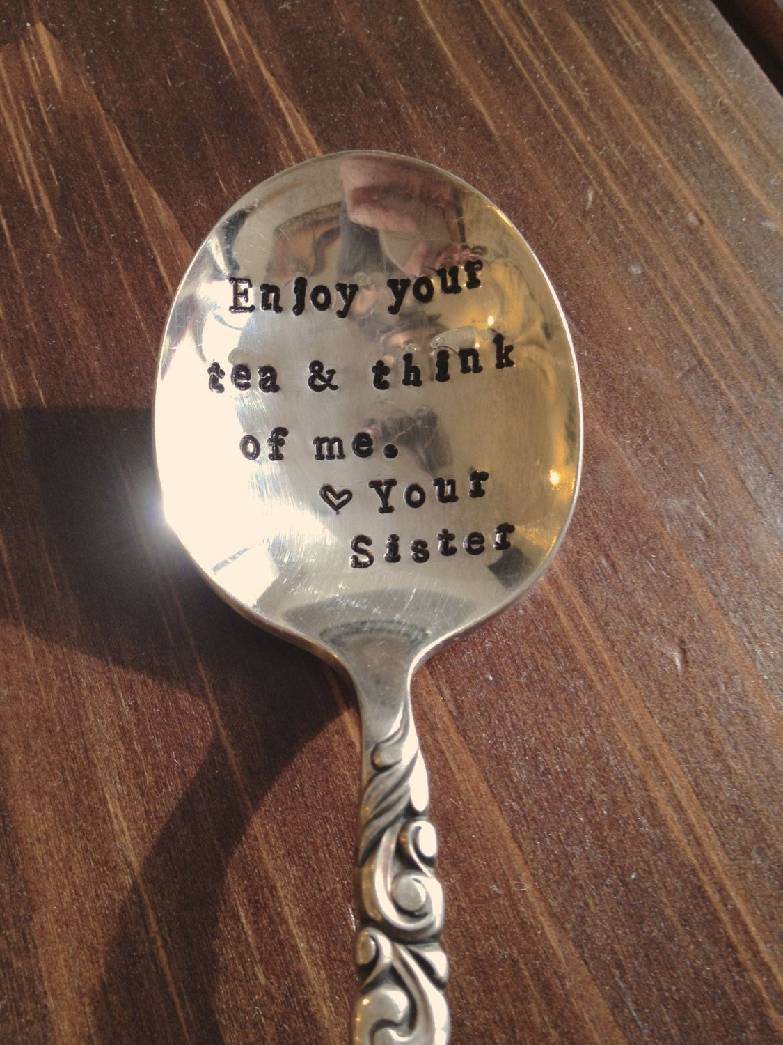 Enjoy your tea and think of me  - Vintage Gift - Hand Stamped Spoon - 2012 Original forsuchatimedesigns. $16.00, via Etsy.