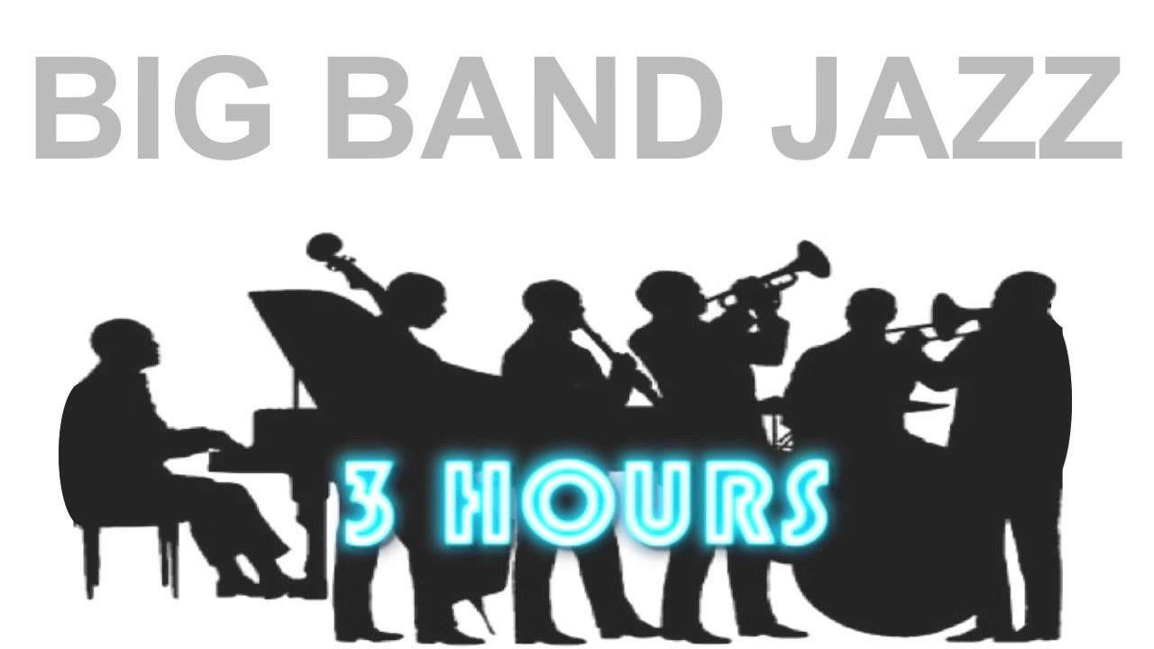 Jazz and Big Band: 3 Hours of Big Band Music and Big Band Jazz Music