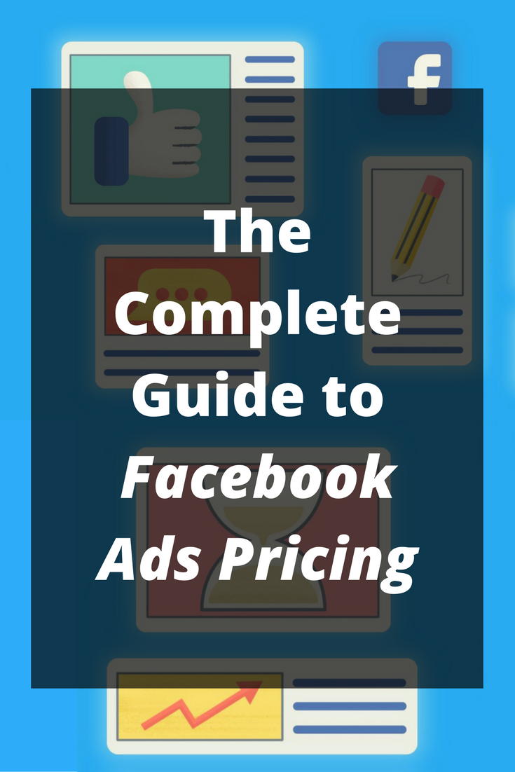 How Much Does Facebook Advertising Cost? The Complete Guide to ...
