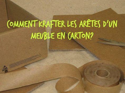 Comment Krafter Les Aretes D Un Meuble En Carton Carton Meuble En Carton Meubles En Carton