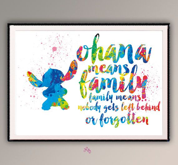 0ccccf2bc Ohana Means Family, Family means nobody gets left behind or forgotten.  quote from the Lilo and Stitc