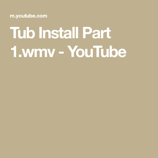 Tub Install Part 1 Wmv Youtube With Images Installation Tub