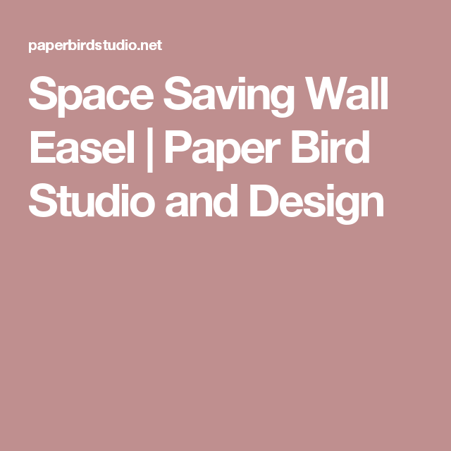 Space Saving Wall Easel   Paper Bird Studio and Design