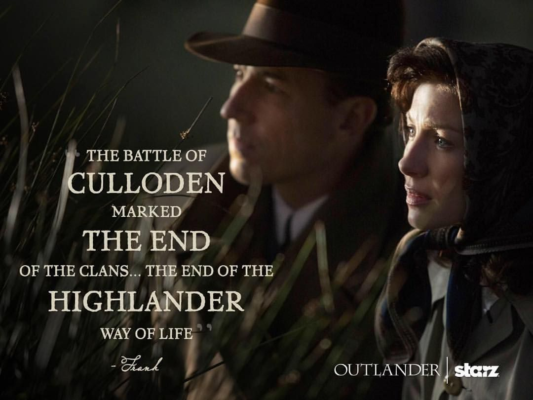 Highlander Quotes A Dram Of Outlander  Culloden Is Comingoutlander