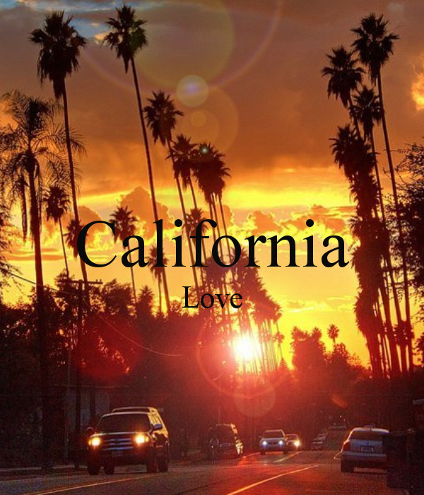 California Love I Have So Many Places To Explore In This State