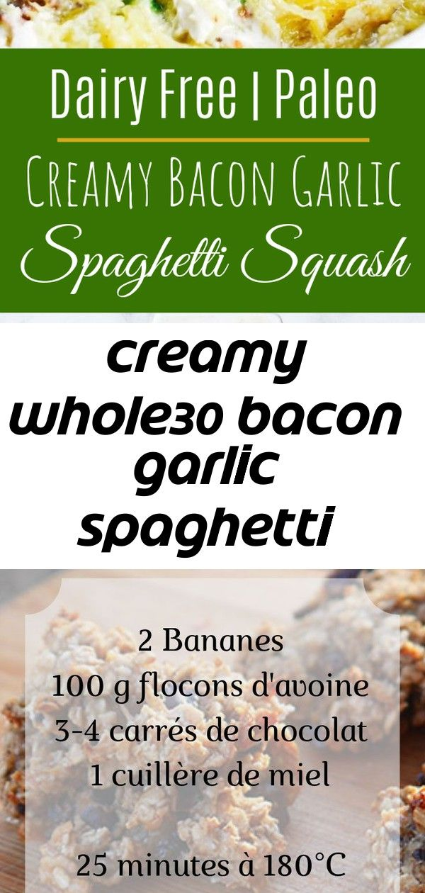 Creamy whole30 bacon garlic spaghetti squash Creamy Whole30 Bacon Garlic Spaghetti Squash The recipe for oatmeal and banana cookies for a gourmet taste Weight Watchers Ta...