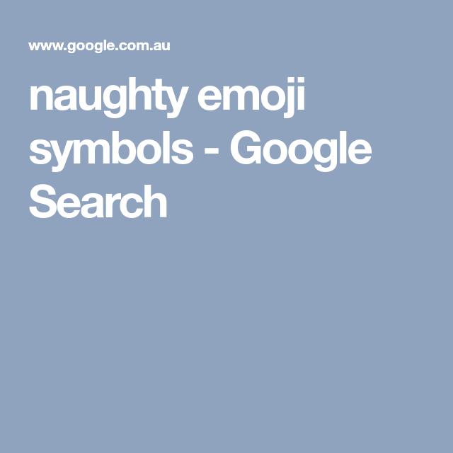 Naughty Emoji Symbols Google Search Naughty Emojis Pinterest