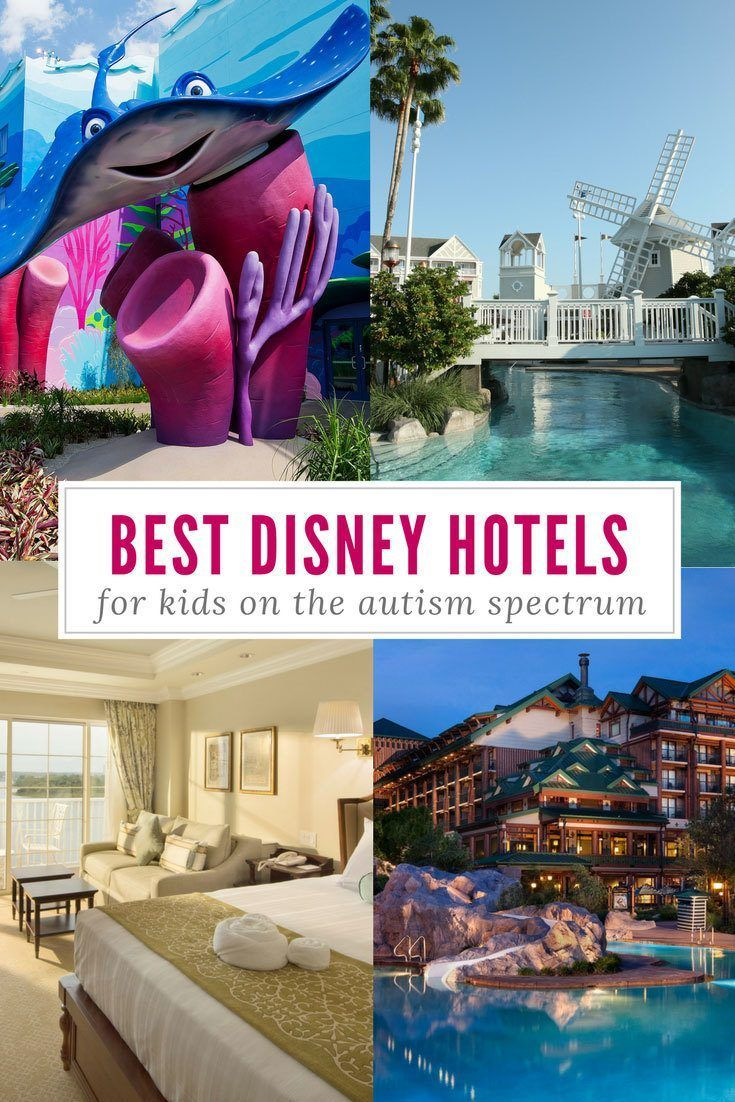 Traveling With Kids On The Autism Spectrum Is Possible But You Need To Pick Your Disney World Hotel Wisely Use These Tips Get One That Fits