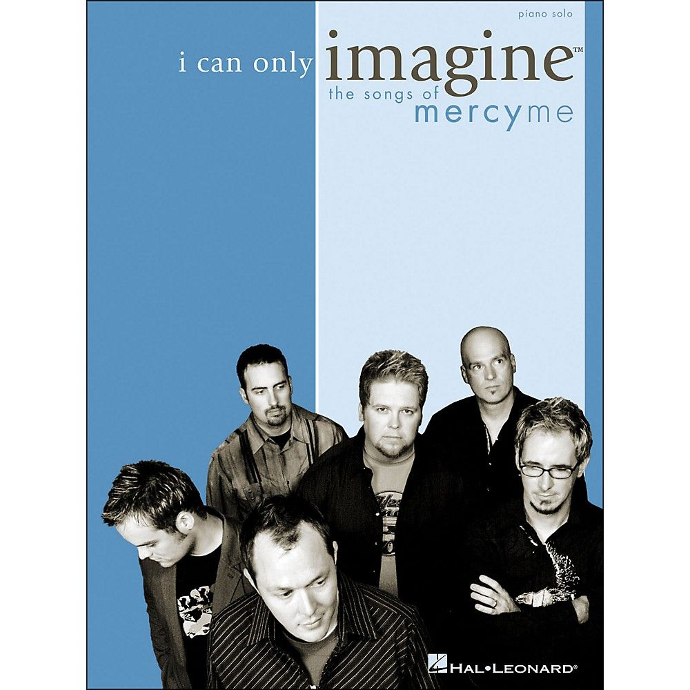 Integrity Music I Can Only Imagine The Songs Of Mercyme For