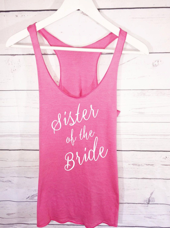 Sister of the Bride. Bridal Tank Tops. Wedding Shirts. Bridesmaid ...