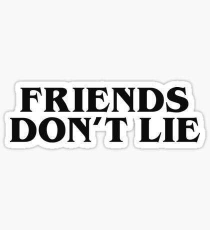 Friends dont lie 2 sticker