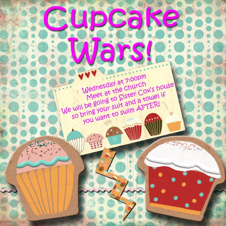 LDS, Young women activity Cupcake Wars- this was a very fun ...