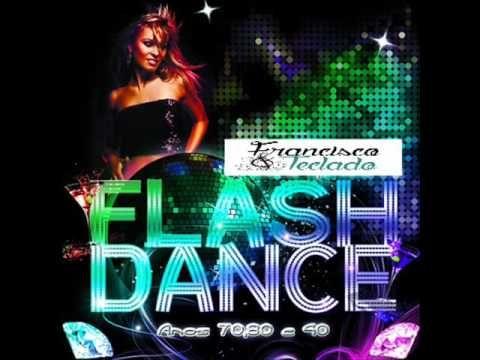 FLASH DANCE ANOS 70,80, 90 e 2000 YouTube Discoteca