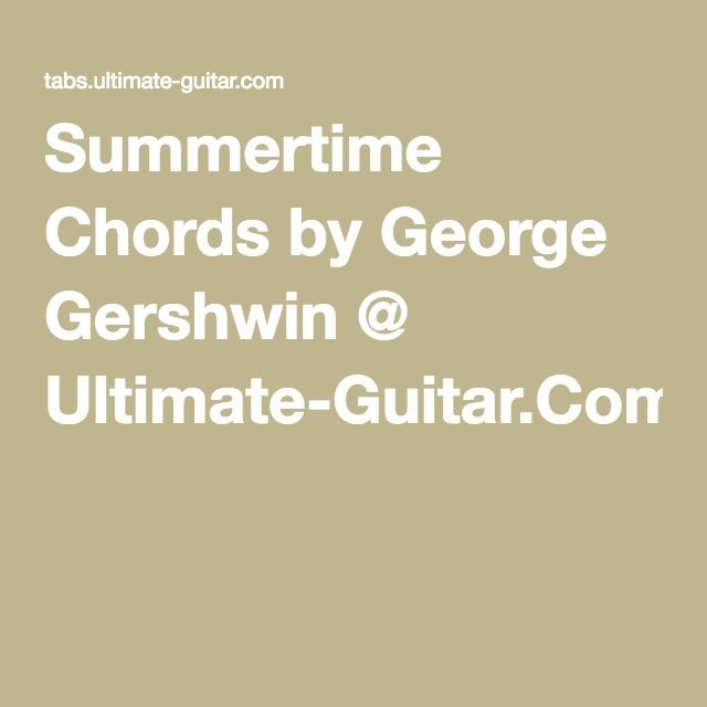 Summertime Chords by George Gershwin @ Ultimate-Guitar.Com ...
