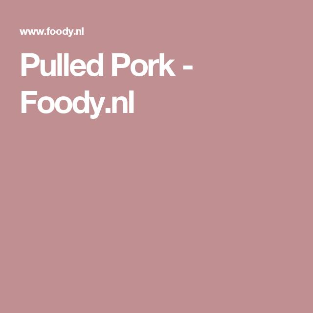 Pulled Pork - Foody.nl