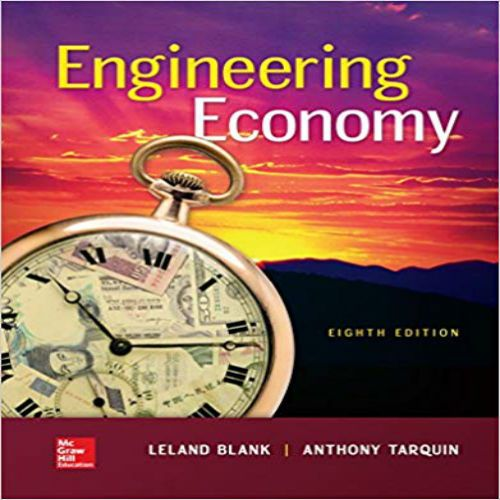 Engineering Economy 8th edition by Blank Tarquin solution ...