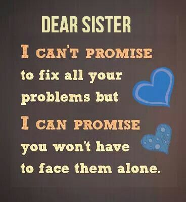 Sister Love Quotes I'll Always Be Here For You  Zamot Girlssisters For Life