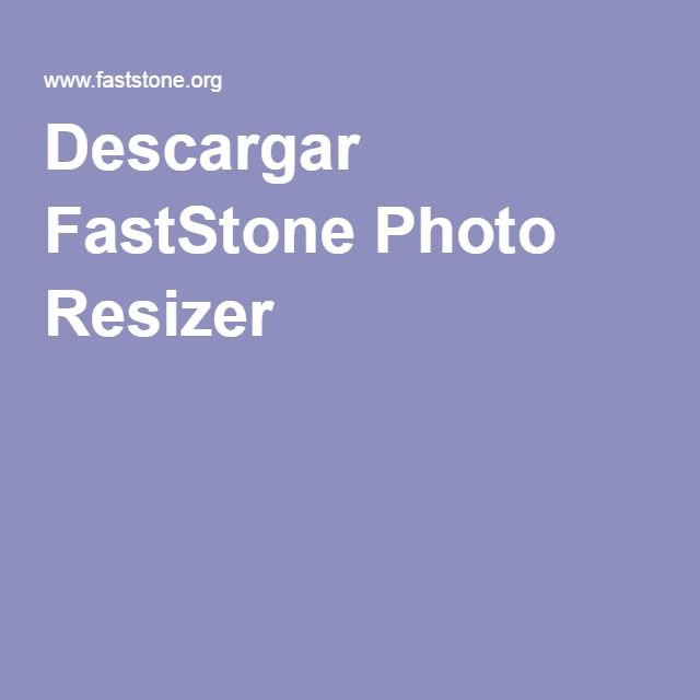 Descargar FastStone Photo Resizer