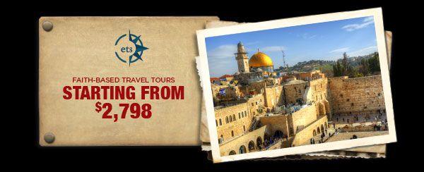 Ets Fantastic Voyages To The Holy Land Travel Tours Faith Based Fantastic Voyage