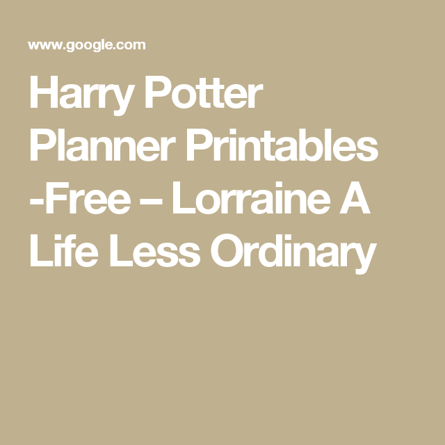 Harry Potter Planner Printables -Free – Lorraine A Life Less ...