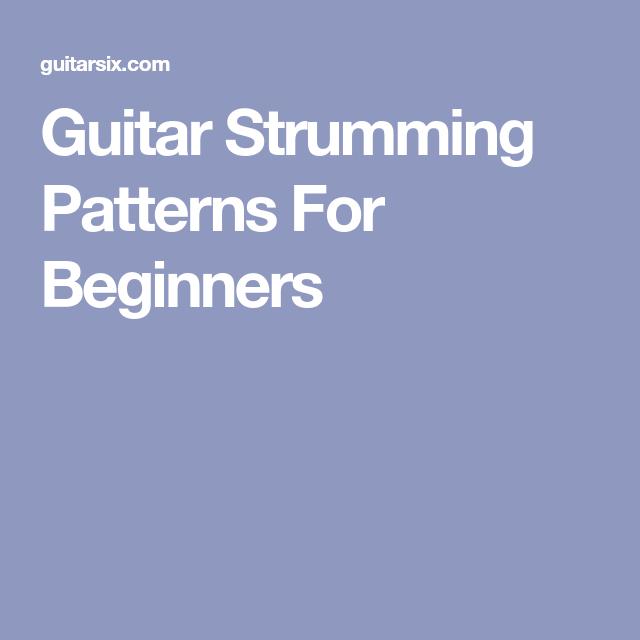Guitar Strumming Patterns For Beginners | Electric guitars ...