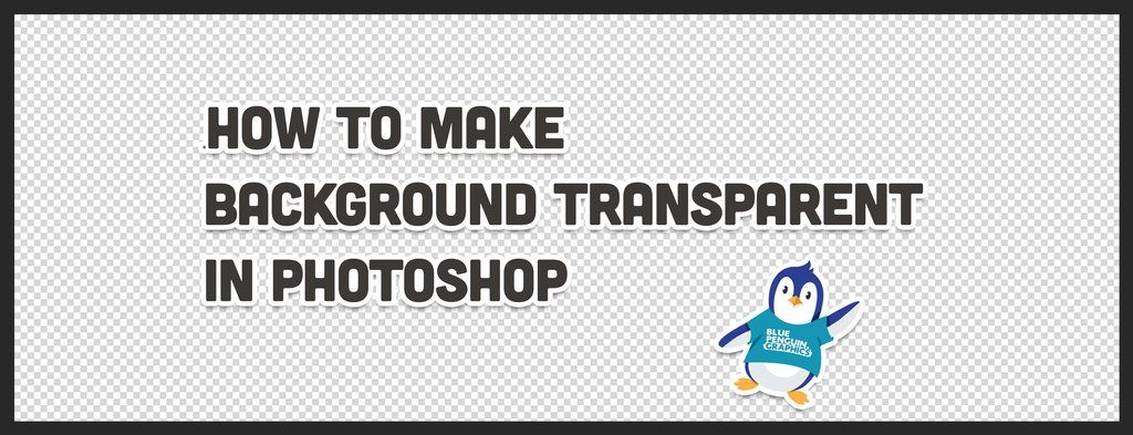 How To Make A Background Transparent In Photoshop Photoshop Video Tutorials Photoshop Make Background Transparent