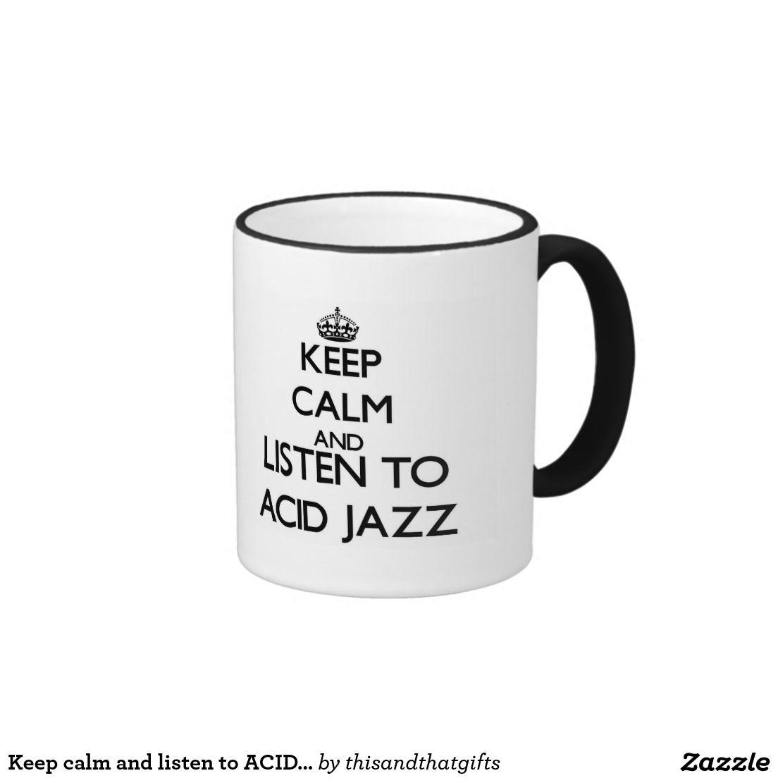 Keep calm and listen to ACID JAZZ Ringer Coffee Mug