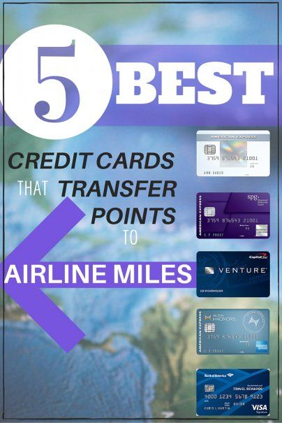 The Best Credit Cards That Transfer Points To Airline Miles