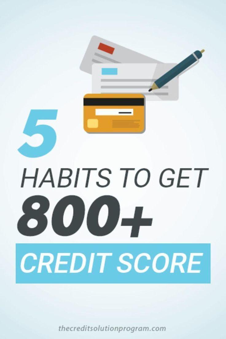5 Habits To Get 800 Credit Score Credit Repair Companies Good