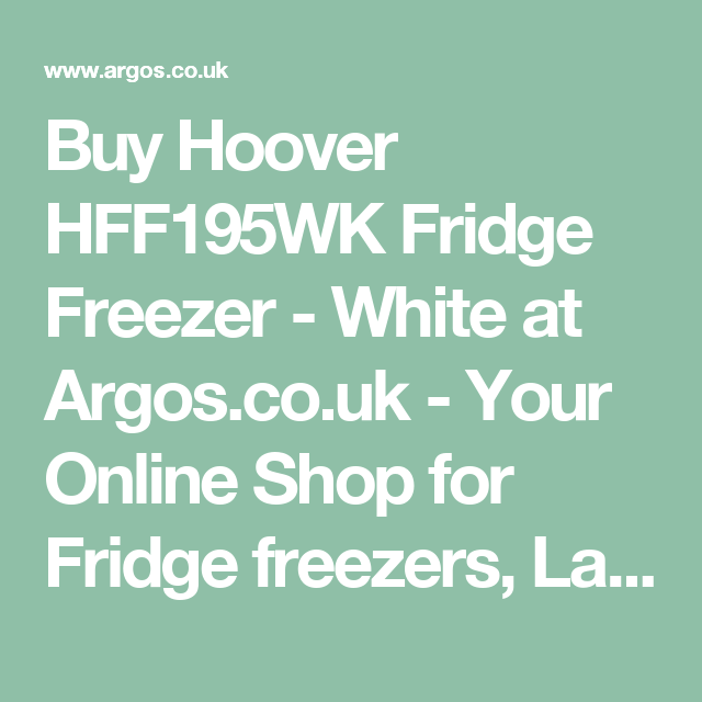 Buy Hoover HFF195WK Fridge Freezer - White at Argos.co.uk - Your Online Shop for Fridge freezers, Large kitchen appliances, Home and garden.