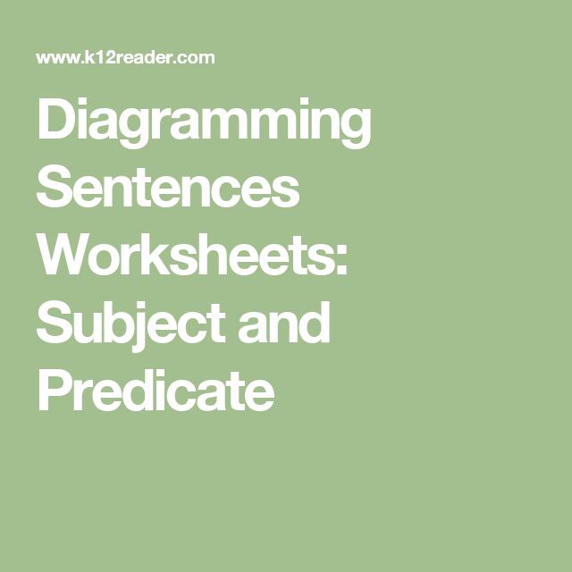 Diagramming Sentences Worksheets Subject And Predicate