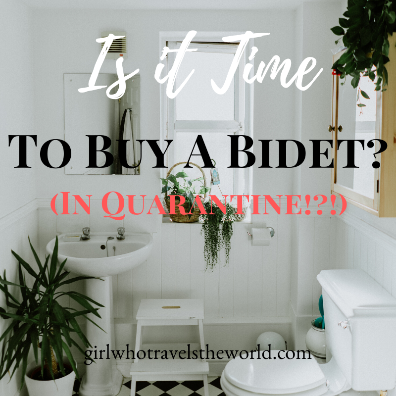 Is It Time to Buy a Bidet?! Girl Who Travels the World