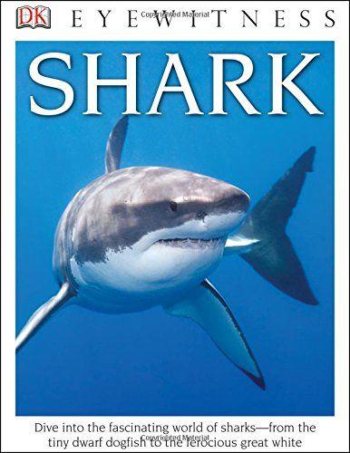 Dk Eyewitness Books Shark Shark Shark Diving Great White Shark