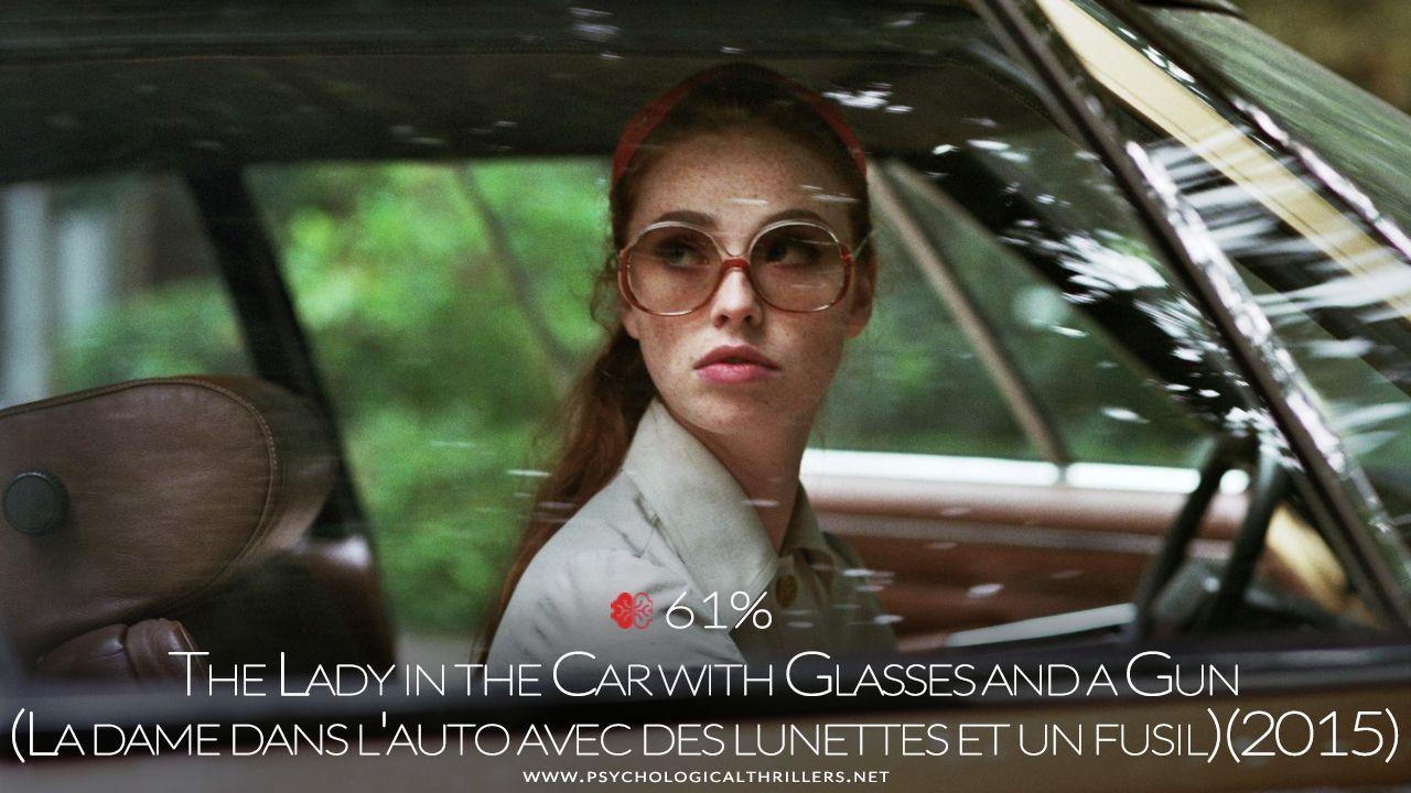 Theladyinthecarwithglassesandagun La Dame Dans L Auto Avec Des Lunettes Et Un Fusil 2015 Psychologicalthriller Psychothrillers Movies Dame Movie Posters