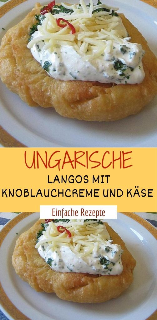 UNGARISCHE LANGOS MIT KNOBLAUCHCREME UND KÄSE  #fingerfoodrezepteschnelleinfach