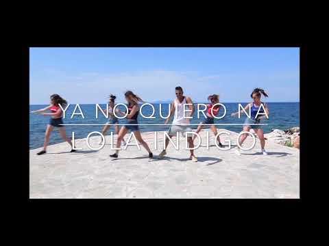Ya No Quiero Na Lola índigo Tumbao Fitness And Dance Choreography Pedro Santana Sofia Sidiropoulou Youtube Dance Choreography Choreography Sofia