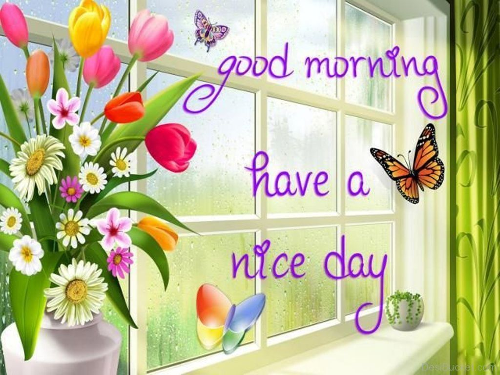Good Morning Friend Have A Nice Day Greetingsgood Morning