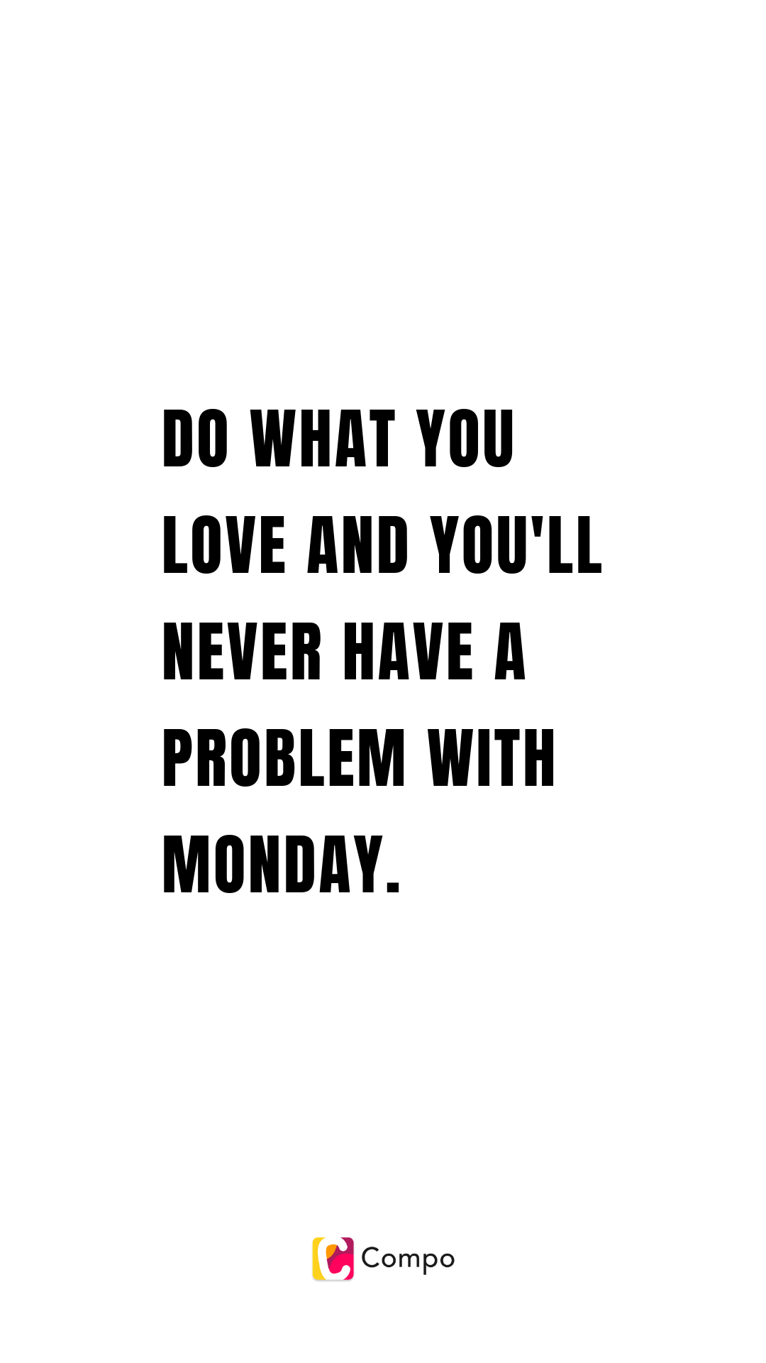 Monday Quote Work Passion Quotes Love Your Job Quotes Job Quotes Funny