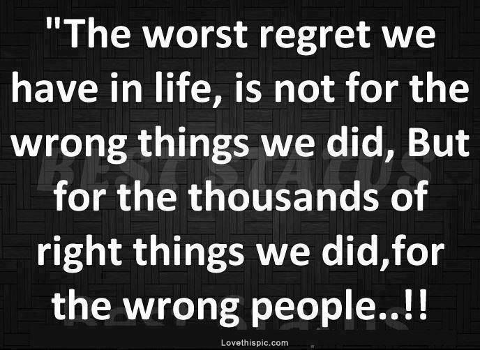 The Worst Regret Bad Boyfriend Quotes Mom Quotes Quotes