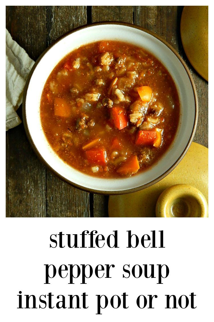 Stuffed Bell Pepper Soup Instant Pot Stove Top Recipe Bell Pepper Soup Stuffed Peppers Stuffed Pepper Soup